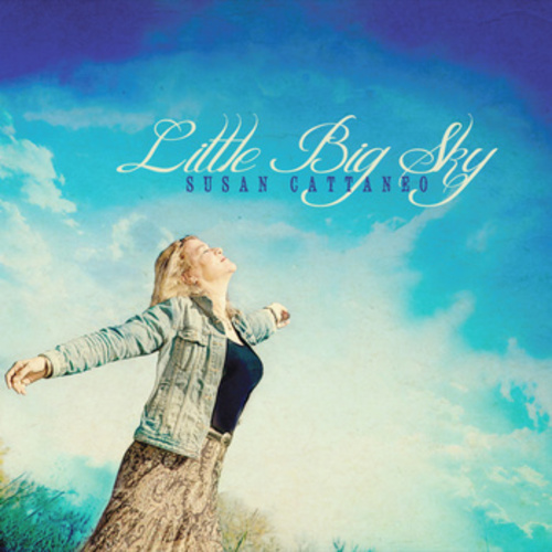 Susan Cattaneo039s latest album quotLittle Big Skyquot released August 2012