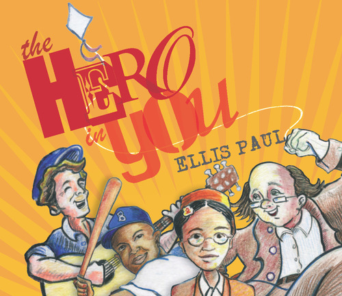 Ellis Paul039s The Hero in You Wins GOLD Parents039 Choice Award
